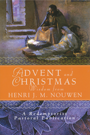 Advent and Christmas Wisdom from Henri J.M. Nouwen   -     By: Henri J.M. Nouwen