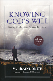 Knowing God's Will   -              By: M. Blaine Smith