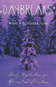 Daybreaks: Daily Reflections for Advent and Christmas (Theme: Relationship with God)  -     By: Ron Rolheiser