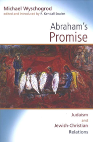 Abraham's Promise: Judaism and Jewish-Christian Relations  -     By: Michael Wyschogrod