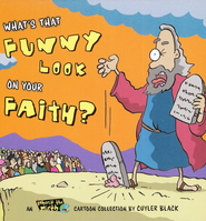 What's That Funny Look on Your Faith?    -     By: Cuyler Black