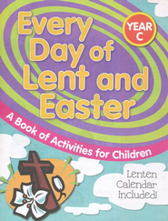 Every Day of Lent and Easter: A Book of Activities for  Children, Year C  -