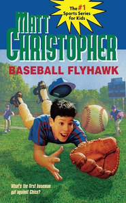 Baseball Flyhawk - eBook  -     By: Matt Christopher     Illustrated By: Marcy Ramsey