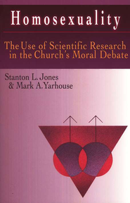 Homosexuality: The Use of Scientific Research in the Church's Moral Debate  -              By: Stanton L. Jones, Mark A. Yarhouse