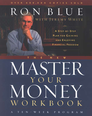 The New Master Your Money: A Step-by-Step Plan for  Gaining and Enjoying Financial Freedom--Workbook  -     By: Ron Blue, Jeremy White