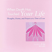 When Death Has Touched Your Life   -     By: John E. Biegert