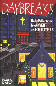 Daybreaks: Daily Reflections for Advent and Christmas   -     By: Paula D'Arcy