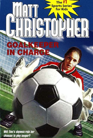 Goalkeeper in Charge - eBook  -     By: Matt Christopher