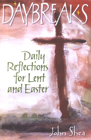 Daybreaks: Daily Reflections for Lent and Easter (Theme: Hope and Healing)  -     By: John Shea