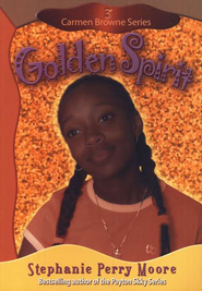 Carmen Browne Series #3: Golden Spirit   -     By: Stephanie Perry Moore