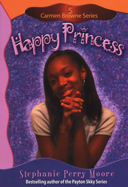 Carmen Browne Series #5: Happy Princess   -     By: Stephanie Perry Moore