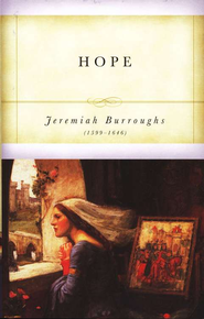Hope  -     By: Jeremiah Burroughs