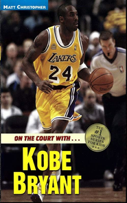 On the Court with ... Kobe Bryant - eBook  -     By: Matt Christopher