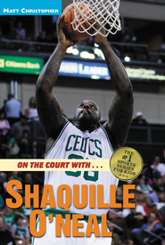 On the Court with ... Shaquille O'Neal - eBook  -     By: Matt Christopher