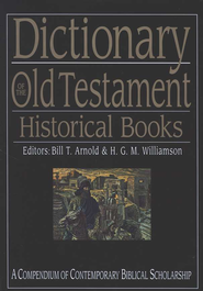 Dictionary of the Old Testament Historical Books: A Compendium of Contemporary Biblical Scholarship  -     Edited By: Bill T. Arnold, H.G.M. Williamson     By: Edited by Bill T. Arnold & H.G.M. Williamson