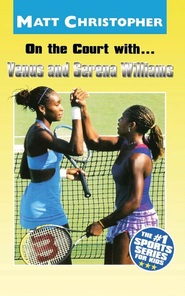 On the Court with...Venus and Serena Williams - eBook  -     By: Matt Christopher