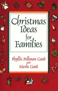 Christmas Ideas for Families   -     By: Merle Good, Phyllis Pellman Good