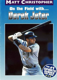 On the Field with...Derek Jeter - eBook  -     By: Matt Christopher
