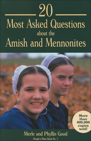 20 Most Asked Questions About the Amish and Mennonites   -     By: Merle Good, Phyllis Pellman Good
