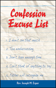 Confession Excuse List  -              By: Joseph M. Esper