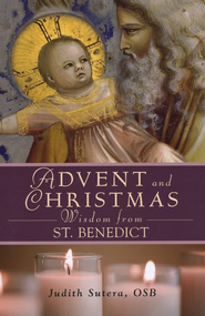 Advent and Christmas Wisdom from St. Benedict   -     By: Judith Sutera