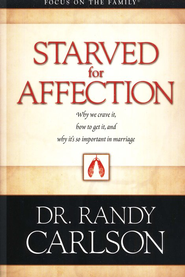 Starved for Affection  -              By: Randy Carlson