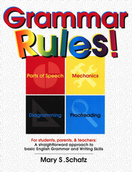 Grammar Rules!   -              By: Mary S. Schatz