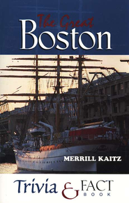 The Great Boston Trivia and Fact Book     -     By: Merrill Kaitz