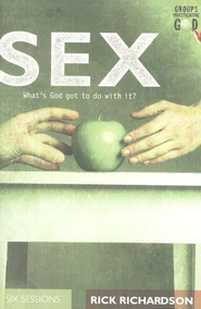 Sex: What's God Got to Do with It? Groups Investigating God Series  -     By: Rick Richardson