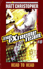 The Extreme Team #8: Head to Head - eBook  -     By: Matt Christopher