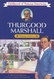 Thurgood Marshall: Young Justice (Childhood of Famous Americans)   -     By: Montrew Dunham     Illustrated By: Meryl Henderson