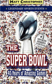 The Super Bowl: Legendary Sports Events - eBook  -     By: Matt Christopher