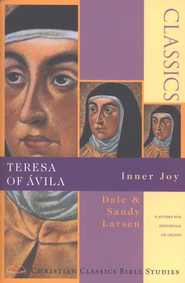 Teresa of Avila, Inner Joy: Christian Classics Bible Studies  -     By: Dale Larsen, Sandy Larsen