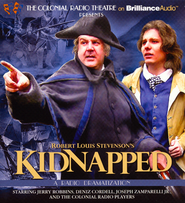 Robert Louis Stevenson's Kidnapped: A Radio Dramatization on CD  -              By: Robert Louis Stevenson