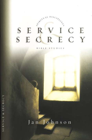 Service & Secrecy, Spiritual Disciplines Bible Studies  -     By: Jan Johnson