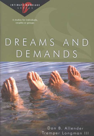 Dreams & Demands : Intimate Marriage Series  -              By: Dan B. Allender Ph.D., Tremper Longman III
