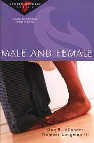 Male & Female : Intimate Marriage Series  -     By: Dan B. Allender Ph.D., Tremper Longman III
