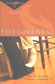 Forgiveness: Intimate Marriage Series   -     By: Dan B. Allender Ph.D., Tremper Longman III