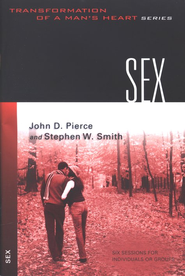 Transformation of a Man's Heart Series:  Sex  -     By: Stephen W. Smith, John Pierce