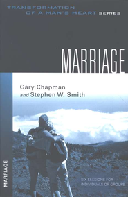 Transformation of a Man's Heart Series: Marriage  -              By: Stephen W. Smith, Gary Chapman