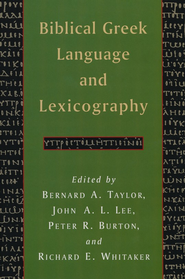 Biblical Greek Language and Lexicography: Essays in Honor of Frederick W. Danker  -     Edited By: Richard E. Whitaker, John A.L. Lee