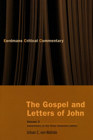 The Gospel and Letters of John, Vol. 3: The Three Johannine Letters  -     By: Urban C. von Wahlde
