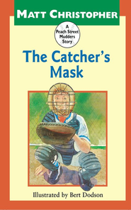 The Catcher's Mask: A Peach Street Mudders Story - eBook  -     By: Matt Christopher     Illustrated By: Bert Dodson