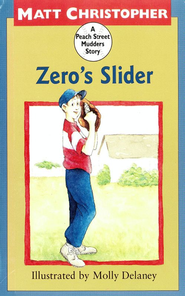 Zero's Slider: A Peach Street Mudders Story - eBook  -     By: Matt Christopher     Illustrated By: Molly Delaney