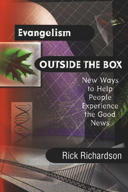 Evangelism Outside the Box: Helping People Experience the Good News  -     By: Rick Richardson