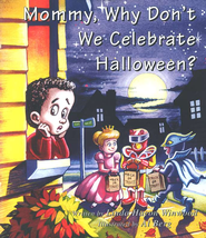 Mommy, Why Don't We Celebrate Halloween?   -     By: Linda Hacon Winwood