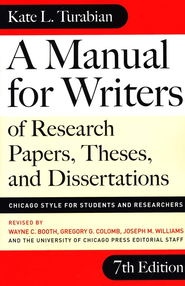 A Manual for Writers of Term Papers, Theses, and Dissertations--7th Edition  -              By: Kate L. Turabian