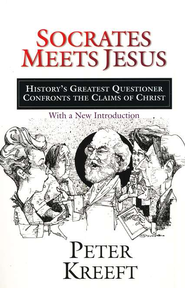 Socrates Meets Jesus: History's Greatest Questioner Confronts the Claims of Christ  -     By: Peter Kreeft