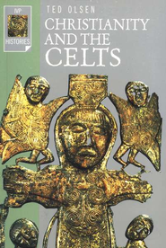 Christianity and the Celts   -     By: Ted Olsen