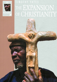 The Expansion of Christianity  -     By: Timothy Yates